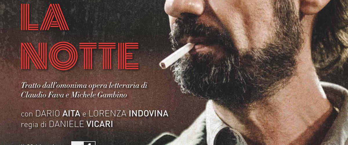 """""""Prima che la notte"""", su Rai Uno mercoledì 23 maggio il film di Daniele Vicari dedicato alla figura di Pippo Fava, con Fabrizio Gifuni e Manuela Ventura"""