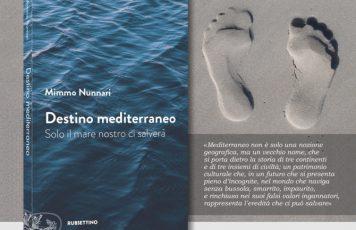 """Siderno (RC): sabato 2 febbraio al """"Mondadori Bookstore"""" presentazione del libro di Mimmo Nunnari """"Destino mediterraneo"""" (Rubbettino Editore)"""