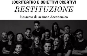 """Siderno (RC): lunedì prossimo """"Restituzione"""", l'evento conclusivo dell'anno accademico di LocriTeatro e Obiettivi Creativi"""
