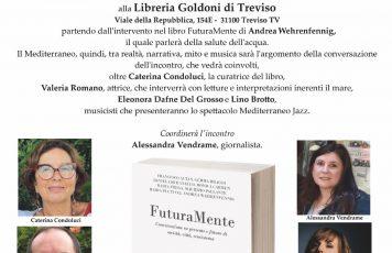 """Treviso: """"Il Mediterraneo, tra realtà, narrazione, mito e musica"""", incontro ispirato da """"FuturaMente"""", saggio curato da Caterina Condoluci"""